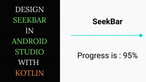 Android Kotlin SeekBar Example
