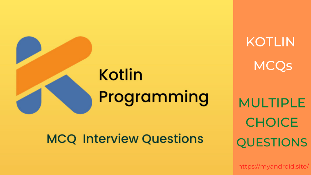 Kotlin Multiple Choice Questions And Answers